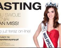 Ruszają CASTINGI do konkursu Miss Opolszczyzny 2017