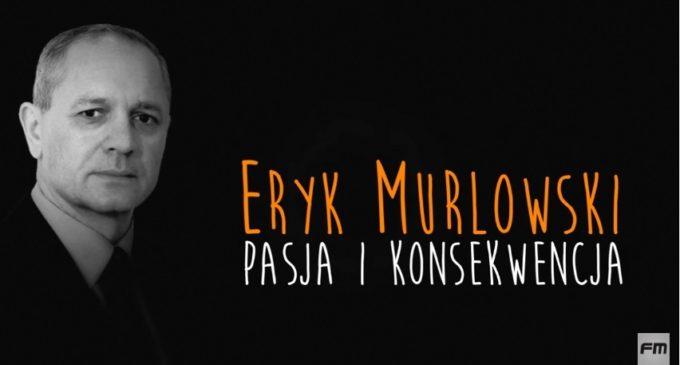 Powstał film o Eryku Murlowskim